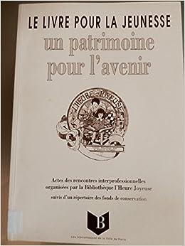 Amazon Fr Livre Pour La Jeunesse Un Patrimoine Pour L