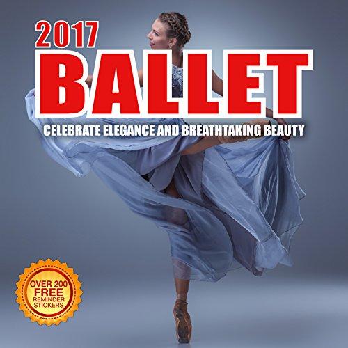 2017 Ballet Calendar- 12 x 12 Wall Calendar - 210 Free Reminder Stickers