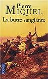 La butte sanglante. La tragique erreur de Pétain en 1915 par Miquel
