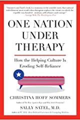 One Nation Under Therapy: How the Helping Culture Is Eroding Self-Reliance Kindle Edition