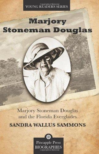 Marjory Stoneman Douglas and the Florida Everglades (Pineapple Press Biography)