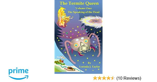 The Termite Queen: Volume One: The Speaking of the Dead: Lorinda J