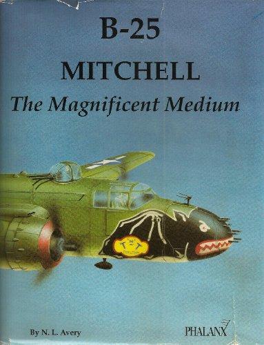 B-25 Mitchell: The Magnificent Medium - Mitchell Medium Bomber