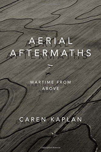 Aerial Aftermaths: Wartime from Above (Next Wave: New Directions in Women's Studies) (Aerial Photography Map)
