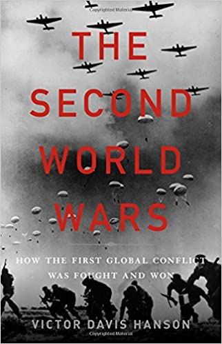 Hanson – The Second World Wars: How the First Global Conflict Was Fought and Won