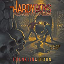A Con Artist in Paris: The Hardy Boys Adventures, Book 15 | Livre audio Auteur(s) : Franklin W. Dixon Narrateur(s) : Tim Gregory
