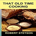 That Old Time Cooking | Robert Stetson