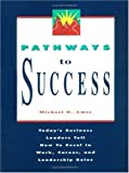 Pathways to Success, Michael D. Ames, 1881052575