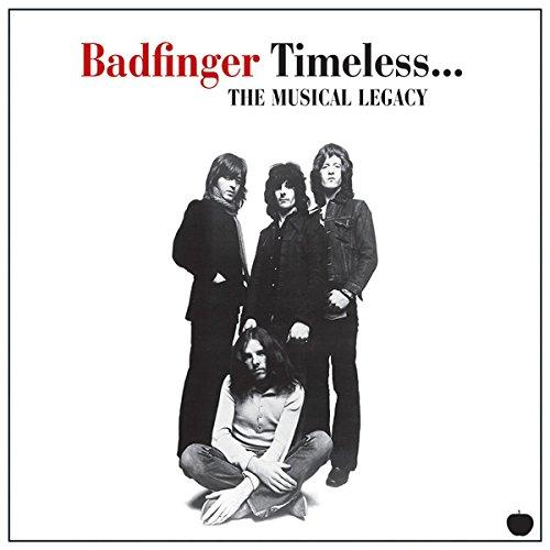 Timeless: Musical Legacy of Badfinger (The Very Best Of Badfinger Cd)