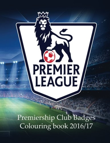 Premier League Club Badges 2016/17: A great colouring book and triva on the 20 clubs in the premier league. Colour the badges and then read some club facts. A must have for any footy fan by Carney S J