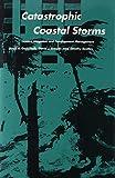 Catastrophic Coastal Storms: Hazard Mitigation and Development Management (Duke Press Policy Studies)