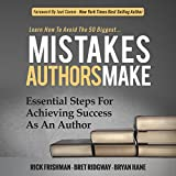Learn How to Avoid the 50 Biggest Mistakes Authors Make: Essential Steps for Achieving Success as an Author