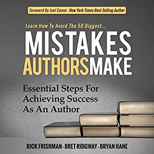 Learn How to Avoid the 50 Biggest Mistakes Authors Make Audiobook