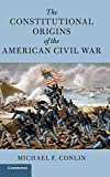 "Michael F. Conlin, ""The Constitutional Origins of the American Civil War"" (Cambridge UP, 2019)"