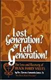 Lost Generation? or Left Generation! : Confronting the Youth Crisis in Black America, James, Clarence L., Sr., 1591969417