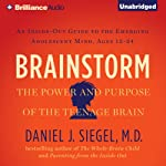 Brainstorm: The Power and Purpose of the Teenage Brain | Daniel J. Siegel