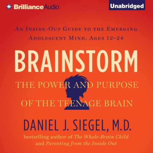 Brainstorm: The Power and Purpose of the Teenage Brain cover