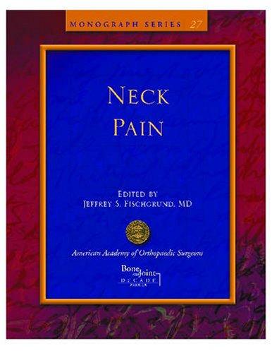 Neck Pain (American Academy of Orthopaedic Surgeons Monograph Series)