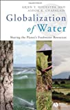 Globalization of Water, Arjen Y. Hoekstra and Ashok K. Chapagain, 1405163356