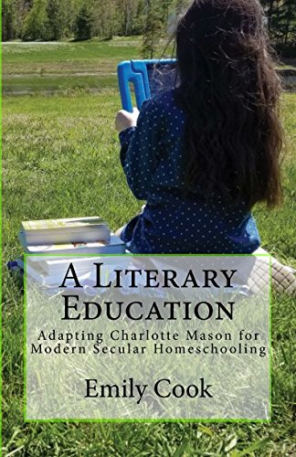 A Literary Education: Adapting Charlotte Mason for Modern Secular Homeschooling