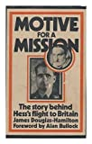 img - for Motive for a Mission: The Story Behind Hess's Flight to Britain book / textbook / text book