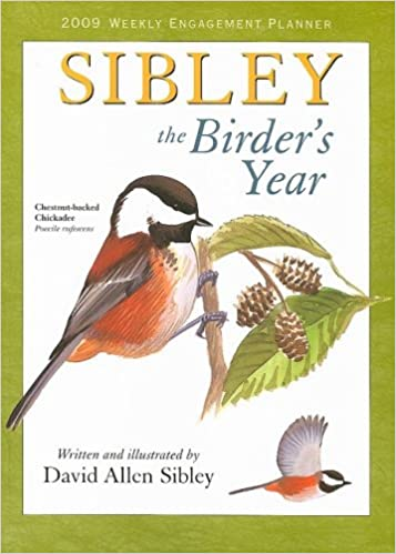 Sibley: The Birder's Year 2009 Weekly Engagement Planner (Calendar)