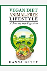 Vegan Diet & Animal-Free Lifestyle - A Journey Into Veganism Kindle Edition