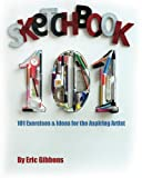 Sketchbook 101, Eric Gibbons, 1452803536