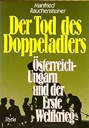 Der Tod des Doppeladlers: Osterreich-Ungarn und der Erste Weltkrieg (German Edition)