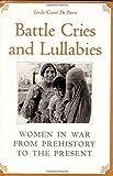 Battle Cries and Lullabies, Linda Grant De Pauw, 0806132884