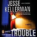 Trouble Audiobook by Jesse Kellerman Narrated by Scott Brick