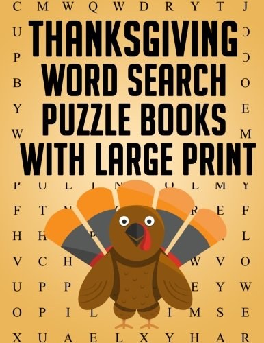 Thanksgiving Word Search Puzzle Books with Large Print: Word Search Books for Kids and Adults this Thanksgiving Holiday Season (Thanksgiving Activity Book) (Volume 1)