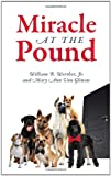 Miracle at the Pound, William B. Werther and Mary Ann null Von Glinow, 143279339X