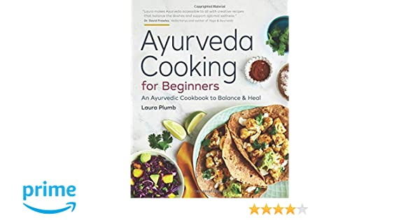 Ayurveda Cooking for Beginners: An Ayurvedic Cookbook to ...