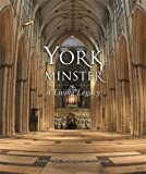 York Minster: A Living Legacy