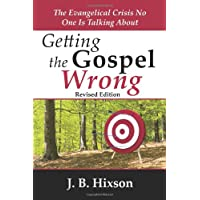 Getting the Gospel Wrong: The Evangelical Crisis No One Is Talking about