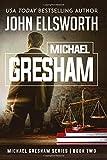 Michael Gresham (Michael Gresham Series) (Volume 1)