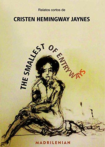 Descargar Libro The Smallest Of Entryways Cristen Hemingway Jaynes