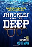 img - for Shackles From the Deep: Tracing the Path of a Sunken Slave Ship, a Bitter Past, and a Rich Legacy book / textbook / text book