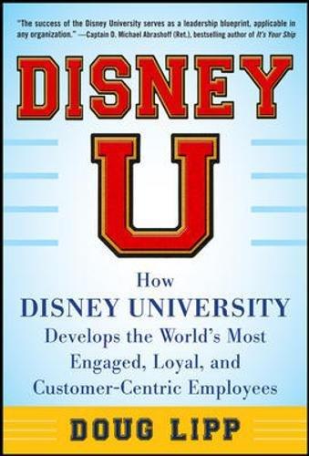Disney U: How Disney University Develops the World's Most En