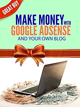 what is google adsense and how to make money