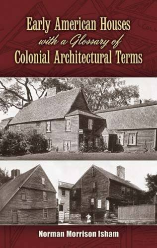 early american houses with a glossary of colonial architectural