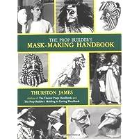 The Prop Builder's Mask-making Handbook