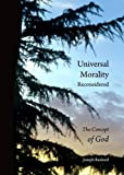 Universal Morality Reconsidered: The Concept of God