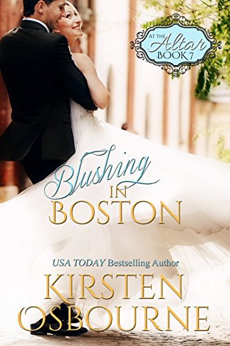 Blushing in Boston (At the Altar Book 7) (Best Erotic Stories In Hindi)