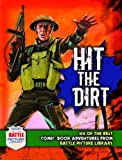 "Hit the Dirt!: Six Heroic Combat Adventures from ""Battle Picture Library"" (Six of the Best)"