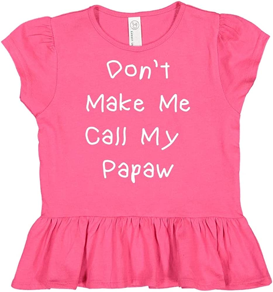 Mashed Clothing Dont Make Me Call My Papaw Toddler//Kids Ruffle T-Shirt