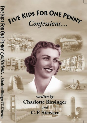 Five Kids For One Penny: Confessions of a Ninety-Three Year Old San Francisco Landlady