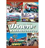 [ [ [ Classic Diners of Massachusetts [ CLASSIC DINERS OF MASSACHUSETTS ] By Cultrera, Larry ( Author )Oct-20-2011 Paperback