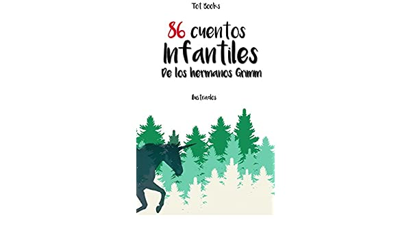 Amazon.com: 86 Cuentos infantiles de los Hermanos Grimm (Spanish Edition) eBook: Hermanos Grimm: Kindle Store